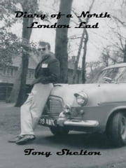 Diary of a North London Lad ebook by Tony Shelton
