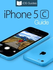 iPhone 5c Guide ebook by T A Rudderham