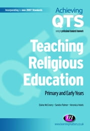 Teaching Religious Education - Primary and Early Years ebook by Elaine McCreery,Sandra Palmer,Veronica M Voiels