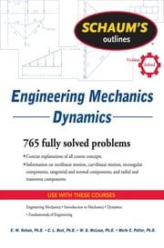 Schaum's Outline of Engineering Mechanics Dynamics ebook by E. Nelson,Charles Best,W. G. McLean,Merle Potter