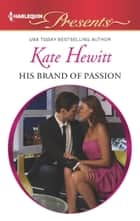 His Brand of Passion ebook by Kate Hewitt
