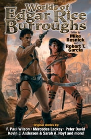 Worlds of Edgar Rice Burroughs ebook by Todd J. McCaffrey,Robert T. Garcia,Mike Resnick