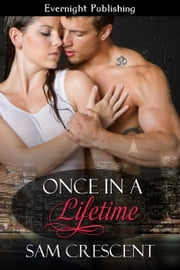 Once in a Lifetime ebook by Sam Crescent