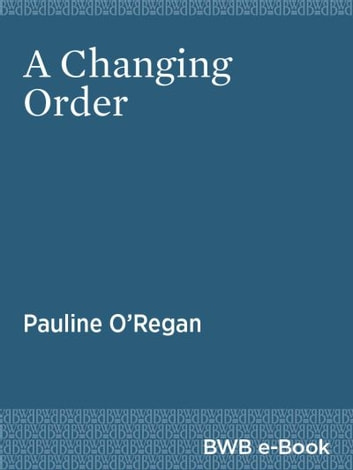 A Changing Order ebook by Pauline O'Regan