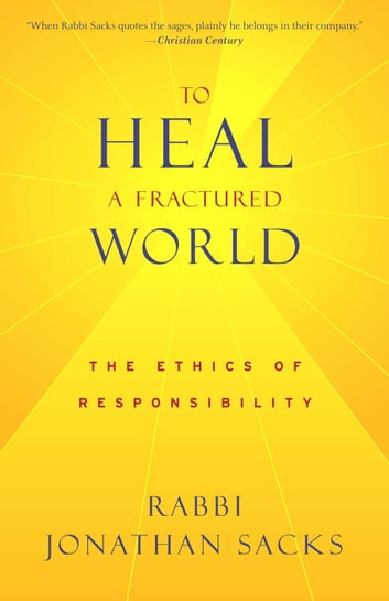 To Heal a Fractured World - The Ethics of Responsibility ebook by Jonathan Sacks