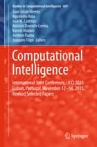 Computational Intelligence - International Joint Conference, IJCCI 2015 Lisbon, Portugal, November 12-14, 2015, Revised Selected Papers ebook by Juan Julián Merelo, Agostinho Rosa, José M. Cadenas,...