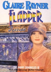 Flapper (Book 3 of The Poppy Chronicles) ebook by Claire Rayner