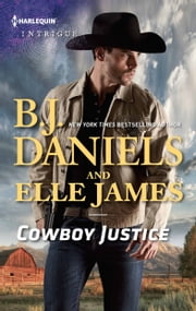 Cowboy Justice - An Anthology 電子書 by B.J. Daniels, Elle James