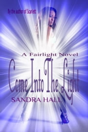 Come Into The Light - The Fairlight Novels, #3 ebook by Sandra Hall