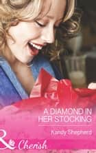 A Diamond in Her Stocking (Mills & Boon Cherish) ebook by Kandy Shepherd