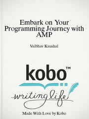 Embark on Your Programming Journey with AMP - Article ebook by Vaibhav Kaushal