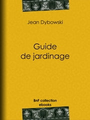 Guide de jardinage ebook by Jean Dybowski