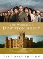 The World of Downton Abbey Text Only ebook by Jessica Fellowes