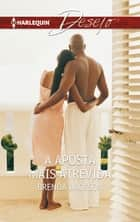 A aposta mais atrevida ebook by Brenda Jackson