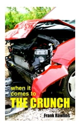 When It Comes To The Crunch ebook by Frank Rawlins