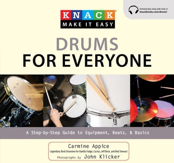Knack Drums for Everyone - A Step-by-Step Guide to Equipment, Beats, and Basics ebook by Carmine Appice