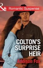 Colton's Surprise Heir (Mills & Boon Romantic Suspense) (The Coltons of Texas, Book 2) 電子書 by Addison Fox