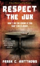 Respect the Jux ebook by Frank C. Matthews,Karen Hunter