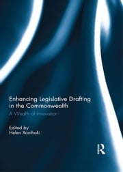 Enhancing Legislative Drafting in the Commonwealth ebook by Helen Xanthaki