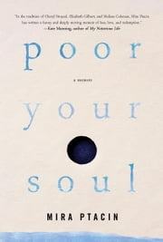 Poor Your Soul ebook by Mira Ptacin
