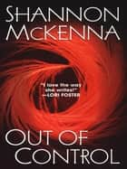 Out of Control ebook by McKenna, Shannon