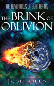 Sean Ryanis and The Brink of Oblivion - The Adventures of Sean Ryanis, #2 ebook by Josh Kilen