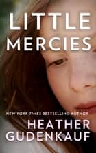 Little Mercies ebook by Heather Gudenkauf