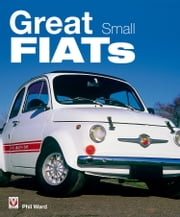 Great Small Fiats ebook by Phil Ward