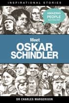 Meet Oskar Schindler ebook by Charles Margerison
