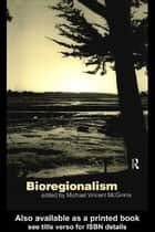 Bioregionalism ebook by Michael Vincent McGinnis