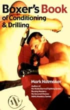 Boxer's Book of Conditioning & Drilling ebook by Mark Hatmaker