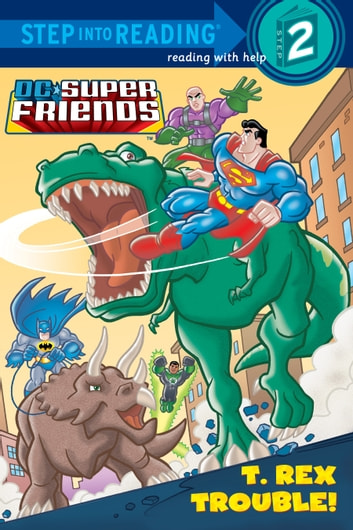 T. Rex Trouble! (DC Super Friends) ebook by Dennis R. Shealy