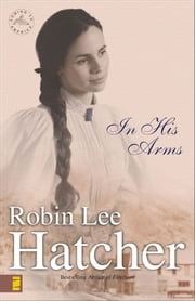 In His Arms ebook by Robin Lee Hatcher