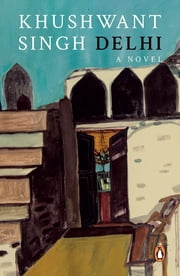 Delhi - A Novel ebook by Khushwant Singh