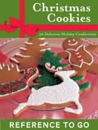 Christmas Cookies: Reference to Go ebook by Lou Seibert Pappas,Frankie Frankeny