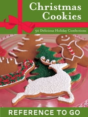 Christmas Cookies: Reference to Go - 50 Delicious Holiday Confections ebook by Lou Seibert Pappas,Frankie Frankeny