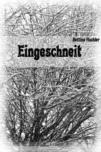 Eingeschneit ebook by Bettina Huchler