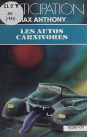 Les Autos carnivores ebook by Max Anthony