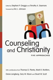 Counseling and Christianity - Five Approaches ebook by Stephen P. Greggo,Timothy A. Sisemore,Eric L. Johnson