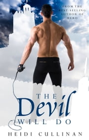The Devil Will Do ebook by Heidi Cullinan