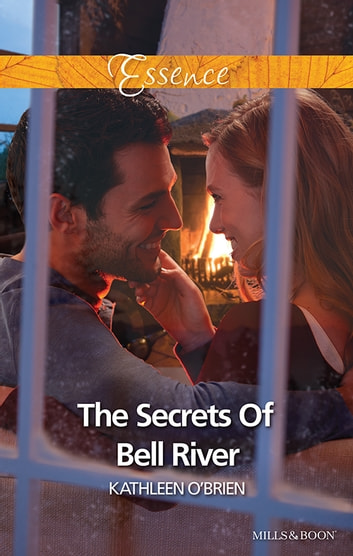 The Secrets Of Bell River ebook by Kathleen O'Brien