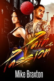 Pain & Passion - Pain & Passion, #1 ebook by Mike Braxton, Dragon Fire Publications