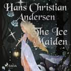 The Ice Maiden audiobook by Hans Christian Andersen