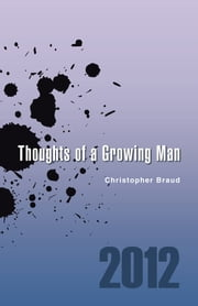 Thoughts of a Growing Man ebook by Christopher Braud
