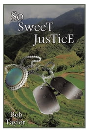 So Sweet Justice ebook by Bob Taylor
