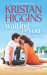Waiting On You ebook by Kristan Higgins