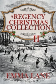 A Regency Christmas Collection II ebook by Emma J Lane
