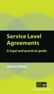 Service Level Agreements: A legal and practical guide ebook by Desai, Jimmy
