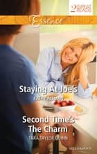 Staying At Joe's/Second Time's The Charm ebook by Kathy Altman, Tara Taylor Quinn