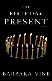 The Birthday Present - A Novel ebook by Barbara Vine